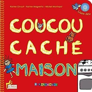 """Afficher """"Coucou caché Coucou caché maison"""""""