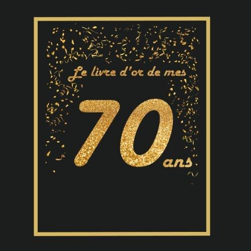 Price comparison product image Livre d'or pour anniversaire - 70 ans: Thème black & or,  livre à personnaliser - 21x21cm 75 pages - grand père,  grand mère,  père,  mère,  homme,  femme,  ... (French Edition)