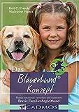Das Blauerhund Konzept II: Hunde emotional verstehen und trainieren - Praxis Familienbegleithund (Cadmos Handbuch)