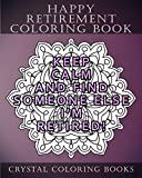 img - for Happy Retirement Coloring Book: 30 Stress Relief relaxing Retirement Mandala Coloring Pages. Each Page Has A Different Quote. A Great Retirement Gift. (Mandala Quotes) book / textbook / text book