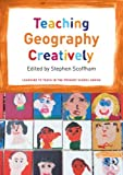 Teaching Geography Creatively, , 0415508193