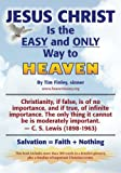Jesus Christ is the EASY and ONLY Way to Heaven: Salvation = Faith + Nothing