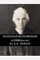 The Little Old Lady Who Lived Down The Road Paperback