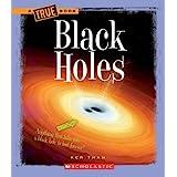 Black Holes (A True Book: Space)
