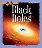Black Holes (True Books: Space (Paperback))