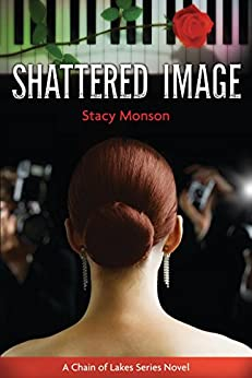 Shattered Image (Chain of Lakes Book 1) by [Monson, Stacy]