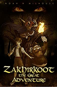 Zakhirkoot: The Great Adventure (English Edition) de [Milhouse, Noah]