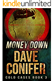Money Down (Cold Cases Book 3)