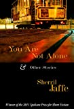 You Are Not Alone & Other Stories