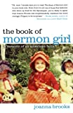 The Book of Mormon Girl, Joanna Brooks, 1451699689