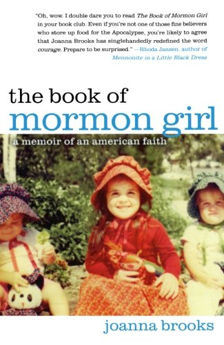 Cover of The Book of Mormon Girl: A Memoir of an American Faith
