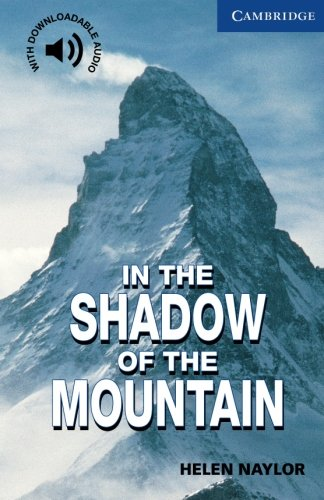 In the Shadow of the Mountain Level 5 (Cambridge English Readers)