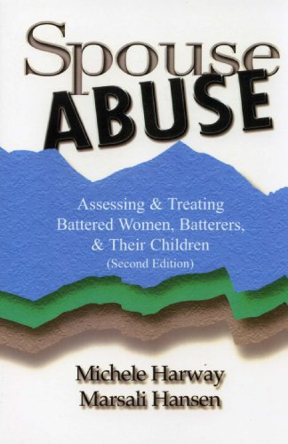 Spouse Abuse: Assessing & Treating Battered Women, Batterers, & Their Children 2nd Ed.