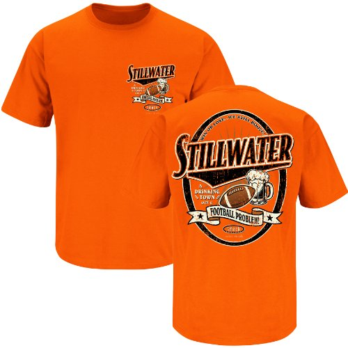 Smack Apparel Oklahoma State Football Fans. Drinking Town. Stillwater a Drinking Town with a Football Problem Orange T-Shirt (X-Large)