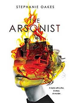The Arsonist by [Oakes, Stephanie]