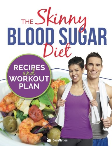 Read Online The Skinny Blood Sugar Diet Recipes & Workout Plan: Delicious calorie counted recipes for one with easy 15 minute interval training workout plan pdf epub