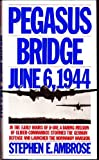 Pegasus Bridge, Stephen E. Ambrose, 0671523740