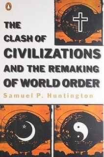 The Clash Of Civilizations Samuel Huntington Amazon Com Books