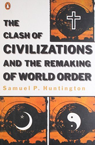 The Clash of Civilizations and the Remaking of World Order by Samuel P Huntington (2016-01-03)