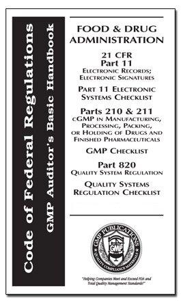 21 CFR 11, 210/211, 820 with Audit Checklists - GMP Auditor's Basic Handbook (US Food & Drug Adminstration Title 21 CFR Parts) (Us Code Of Federal Regulations Title 21)