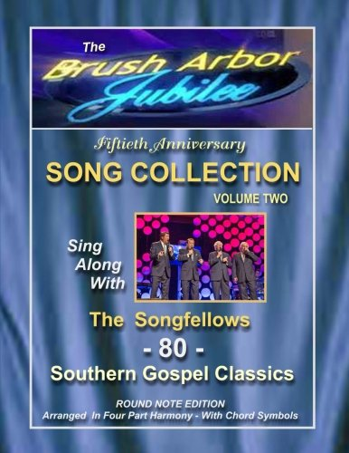 The Brush Arbor Jubilee Song Collection: Volume Two