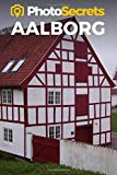 PhotoSecrets Aalborg: A Photographer s Guide