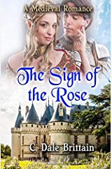 The Sign of the Rose: A Medieval Romance Paperback