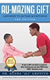 AU-MAZING GIFT: A Journey to Autism Acceptance 2nd Edition