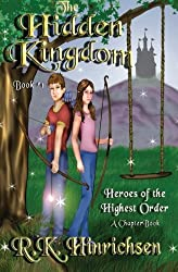 The Hidden Kingdom (A Chapter Book): Heroes of the Highest Order
