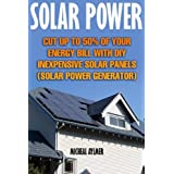 """Getting Your FREE Bonus Download this book, read it to the end and see """"BONUS: Your FREE Gift"""" chapter after the conclusion.  Solar Power: (FREE Bonus Included) Cut Up To 50% Of Your Energy Bill with DIY Inexpensive Solar Panels Tired of paying high ..."""