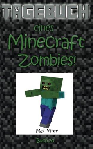 Tagebuch eines Minecraft Zombies! (Tagebuch eines Minecraft Max, Band 20)