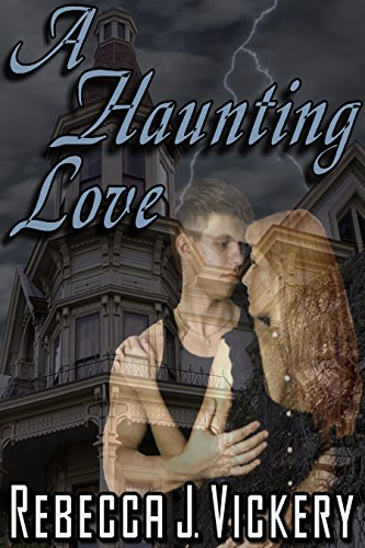 Book: A Haunting Love by Rebecca J. Vickery