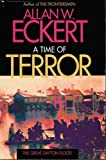 A Time of Terror: The Great Dayton Flood by Allan W. Eckert (1981-06-30)