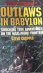 Outlaws in Babylon: Shocking True Adventures on the Marijuana Frontier