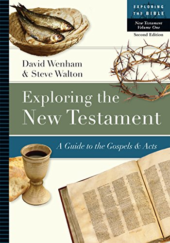Exploring the New Testament: A Guide to the Gospels & Acts (Exploring the Bible)