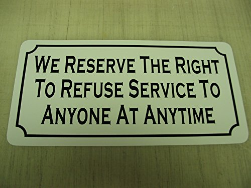refuse service sign - 6