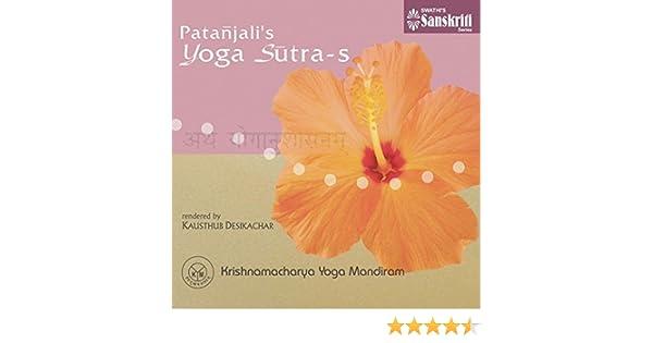 Patanjalis Yoga Sutra Chanting by Kausthub Desikachar on ...