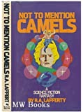 Not to Mention Camels: A Science Fiction Fantasy