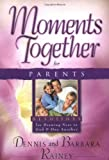 Moments Together for Parents, Dennis Rainey and Barbara Rainey, 0830732497