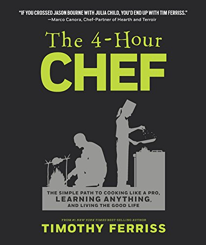 the-4-hour-chef-the-simple-path-to-cooking-like-a-pro-learning-anything-and-living-the-good-life