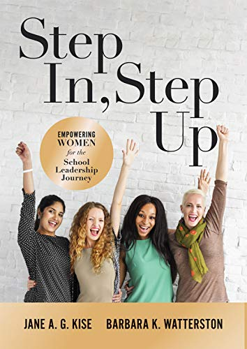 (Step In, Step Up: Empowering Women for the School Leadership Journey (A 12-Week Educational Leadership Development Guide for Women))