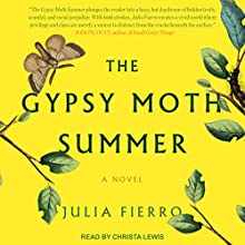 The Gypsy Moth Summer: A Novel Audiobook by Julia Fierro Narrated by Christa Lewis