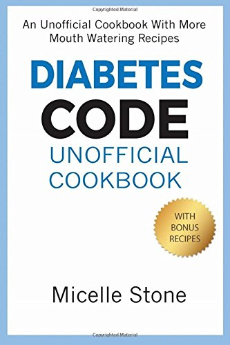 Diabetes Code Unofficial Cookbook (Micelle Stone) by Micelle Stone