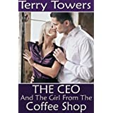 The CEO And The Girl From The Coffee Shop (Girls From The Coffee Shop Book 6)by Terry Towers