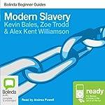 Modern Slavery: Bolinda Beginner Guides | Kevin Bales,Zoe Trodd,Alex Kent Williamson