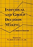img - for Individual and Group Decision Making: Current Issues book / textbook / text book
