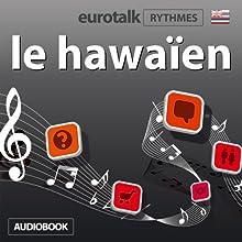 EuroTalk Rythme le hawaïen   Livre audio Auteur(s) :  EuroTalk Ltd Narrateur(s) : Sara Ginac