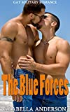 The Blue Forces: Gay Military Romance