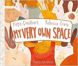 My Very Own Space (9781911171126): Pippa Goodhart     - Amazon com