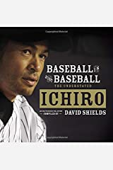 Baseball Is Just Baseball: The Understated Ichiro Hardcover